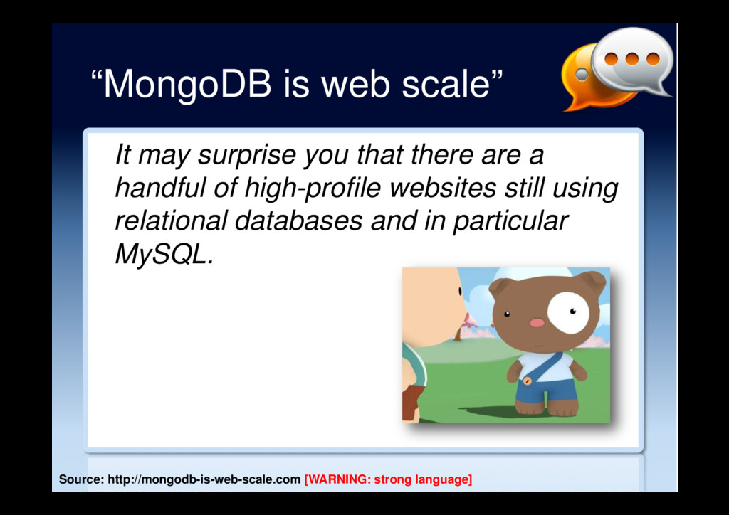 """MongoDB is web scale"" It may surprise you that..."