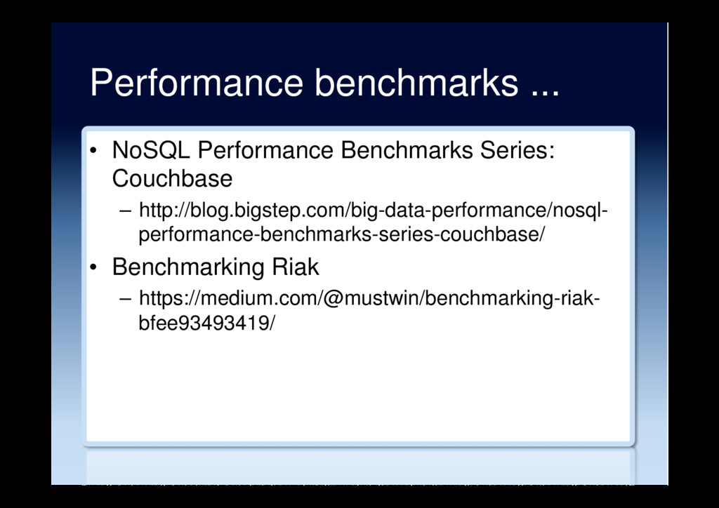 Performance benchmarks ... •  NoSQL Performance...