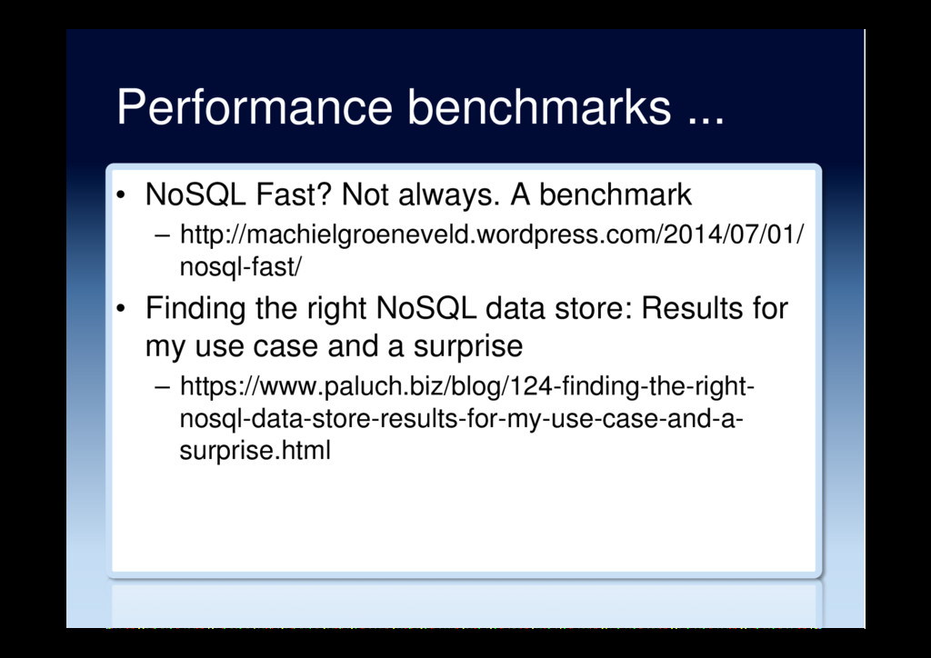 Performance benchmarks ... •  NoSQL Fast? Not a...