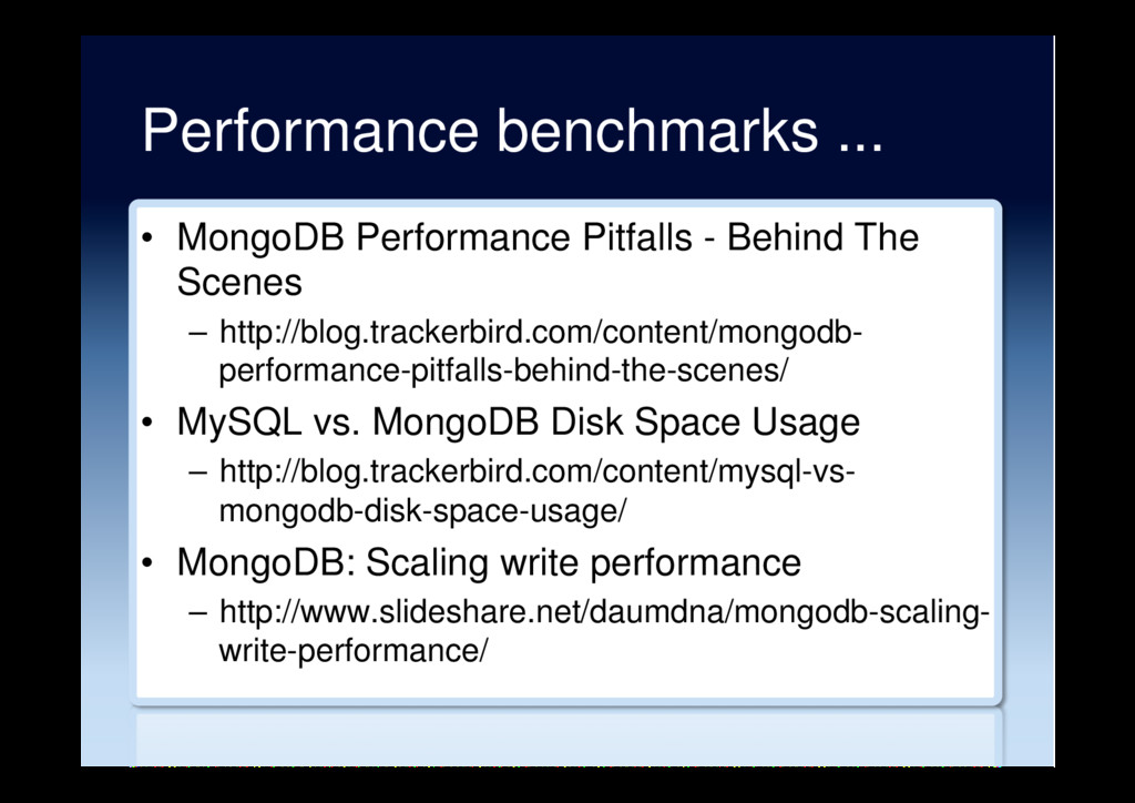 Performance benchmarks ... •  MongoDB Performan...
