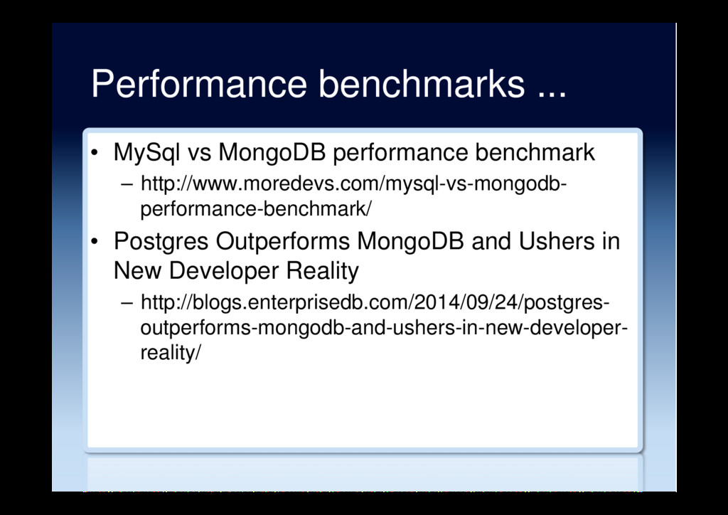 Performance benchmarks ... •  MySql vs MongoDB ...