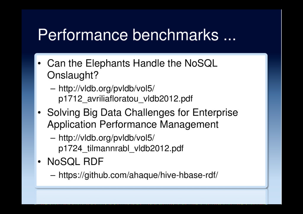 Performance benchmarks ... •  Can the Elephants...