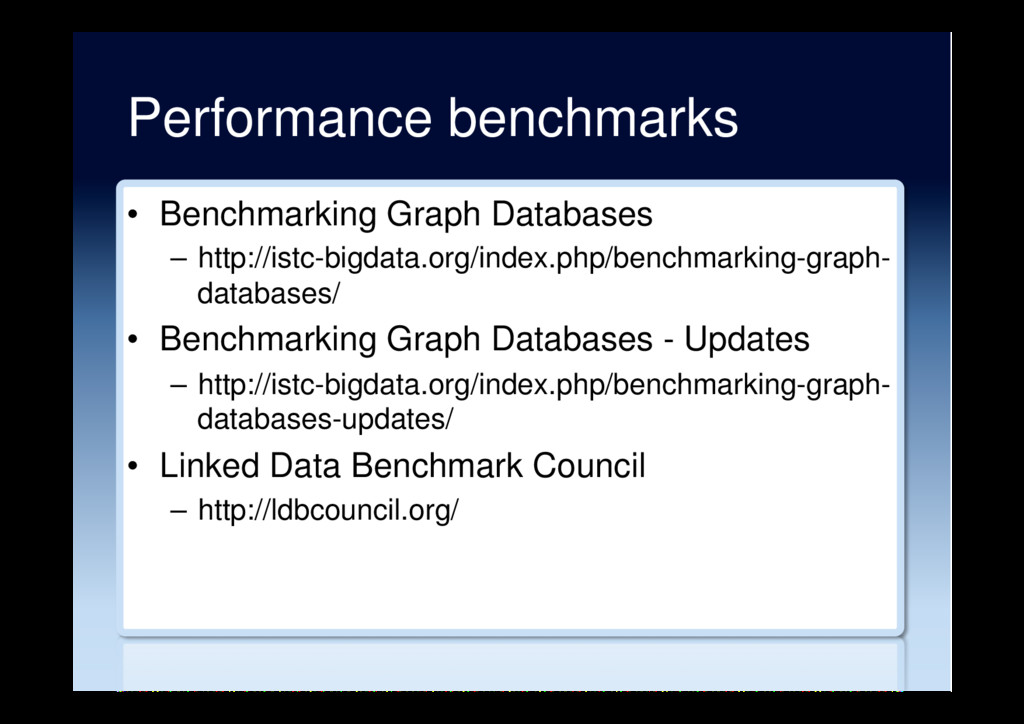 Performance benchmarks •  Benchmarking Graph Da...