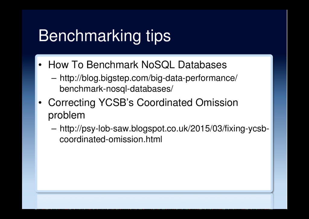 Benchmarking tips •  How To Benchmark NoSQL Dat...
