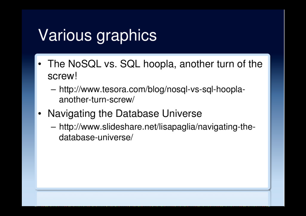 Various graphics •  The NoSQL vs. SQL hoopla, a...