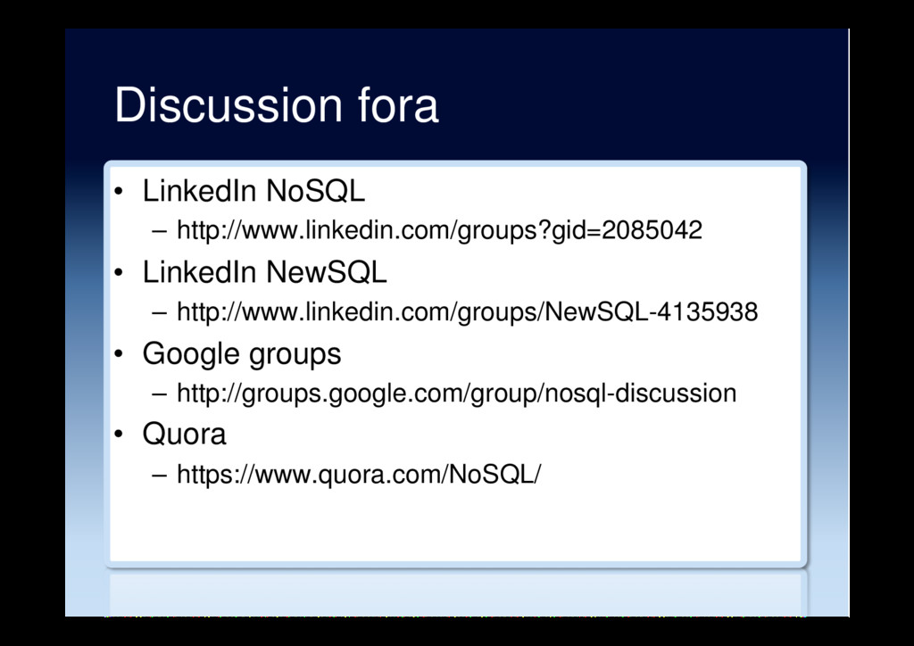 Discussion fora •  LinkedIn NoSQL –  http://www...