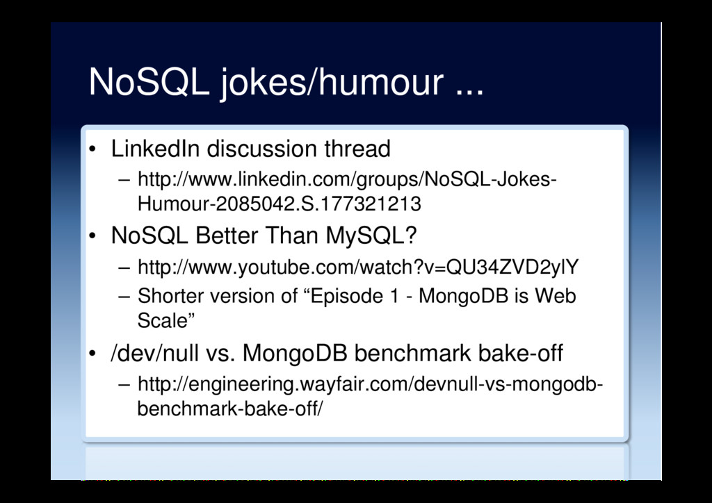 NoSQL jokes/humour ... •  LinkedIn discussion t...