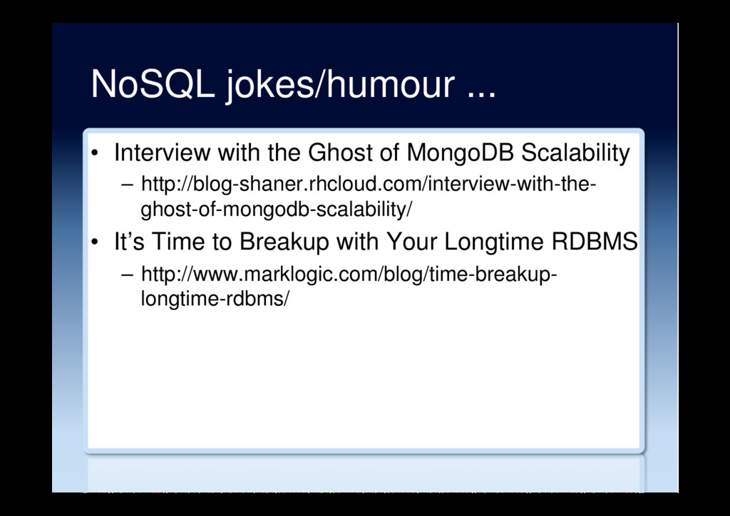 NoSQL jokes/humour ... •  Interview with the Gh...