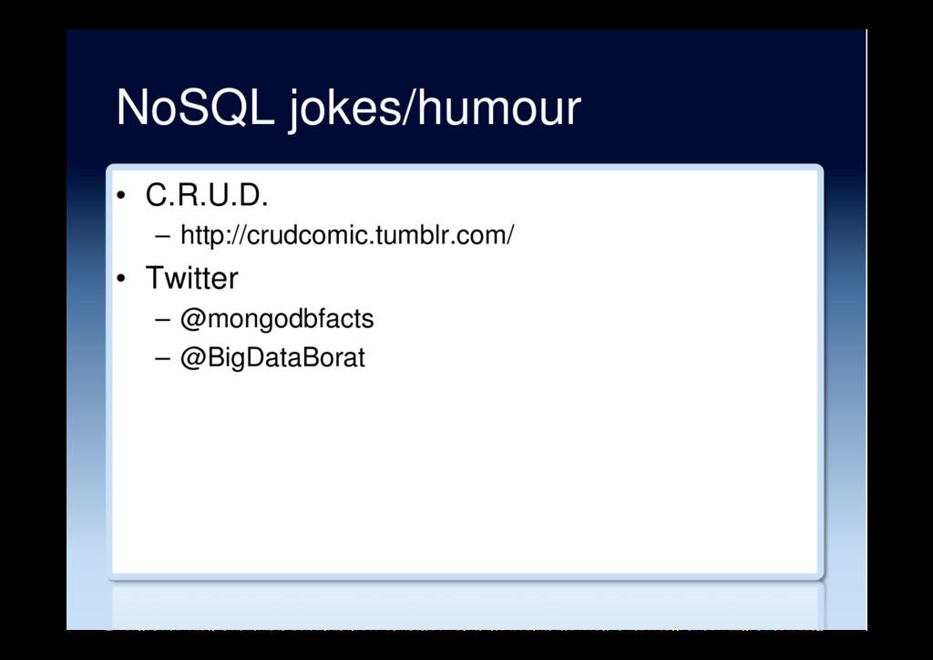 NoSQL jokes/humour • C.R.U.D. – http://crudco...