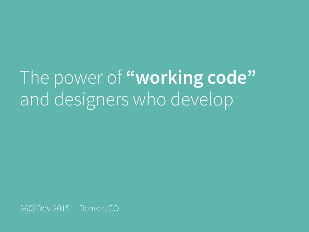 "The power of ""working code"" and designers who d..."