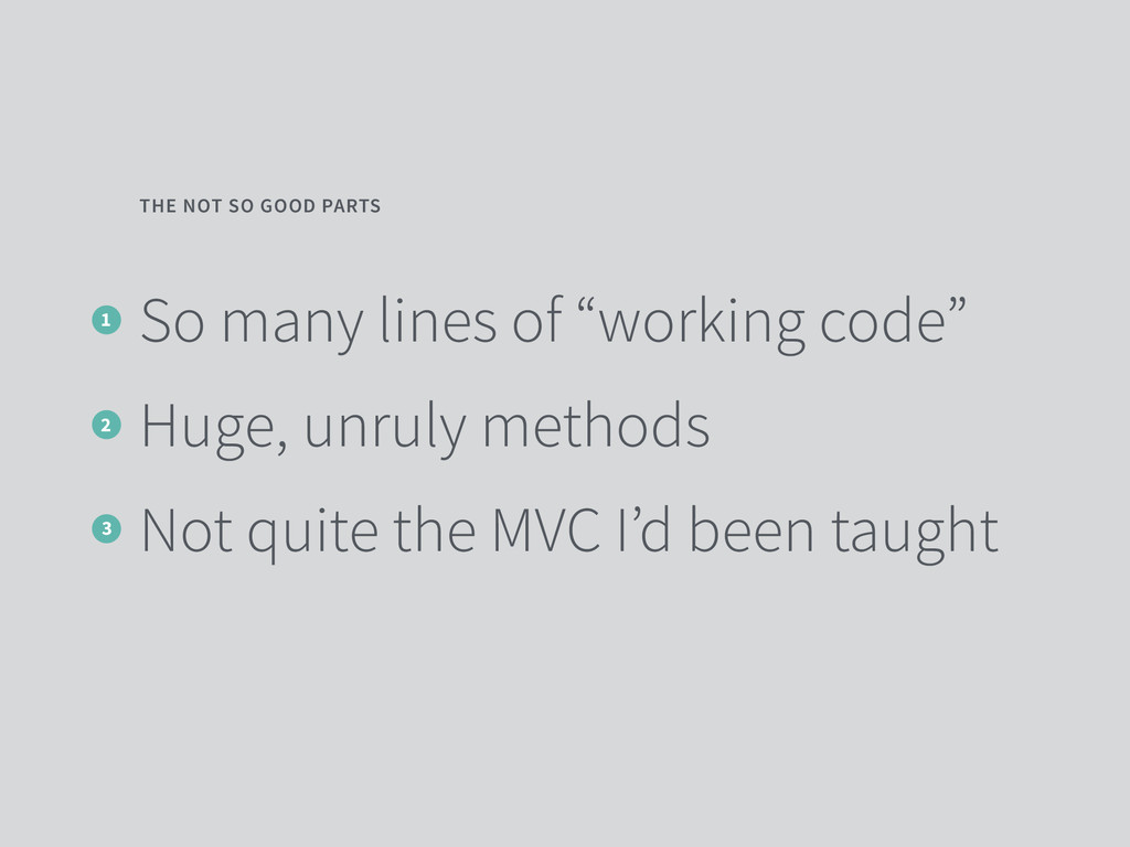 "So many lines of ""working code"" Huge, unruly me..."