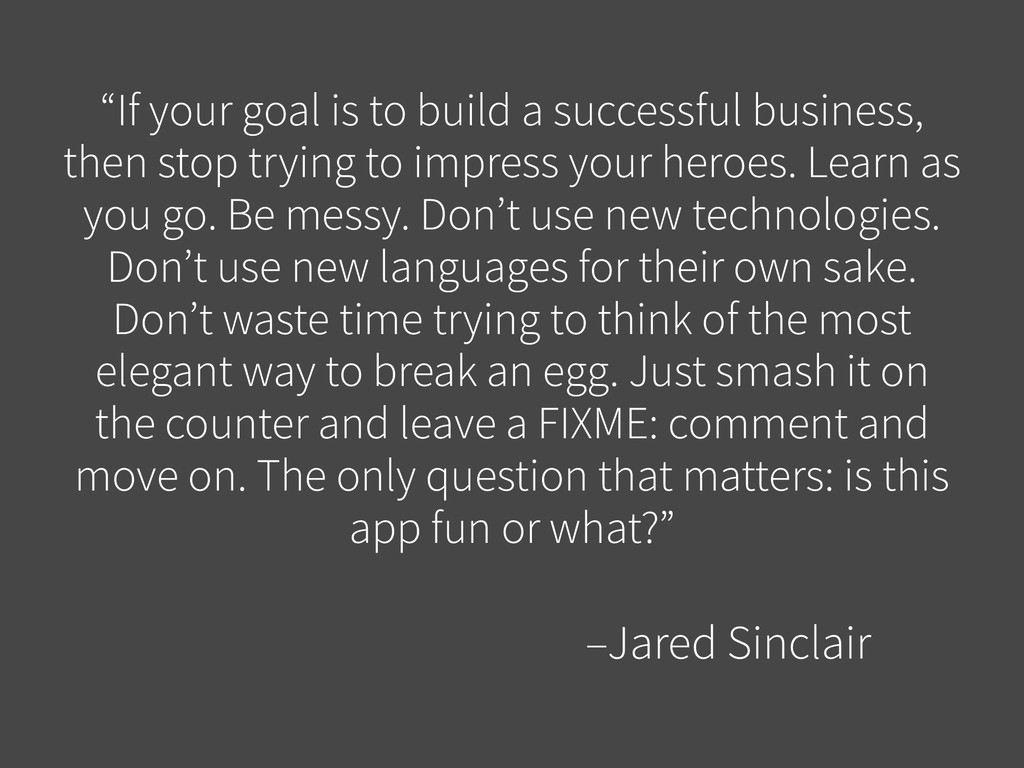 """If your goal is to build a successful business..."