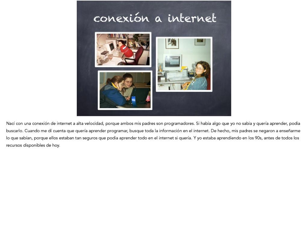 conexión a internet Nací con una conexión de in...
