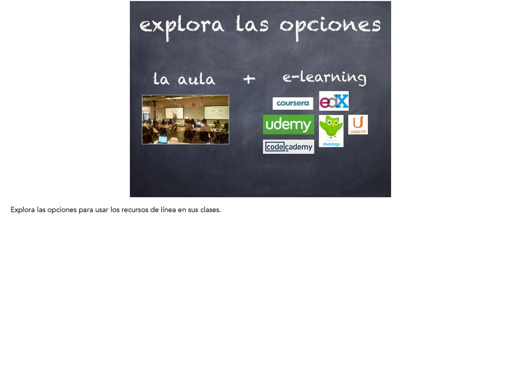 explora las opciones + la aula e-learning Explo...