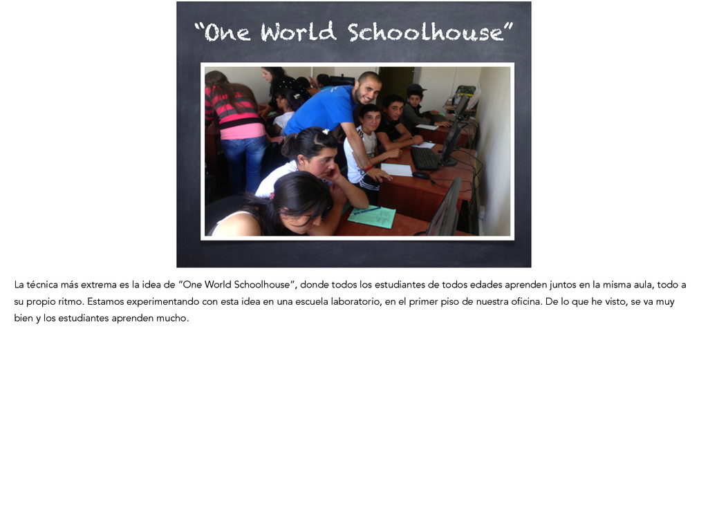 """One World Schoolhouse"" La técnica más extrema ..."