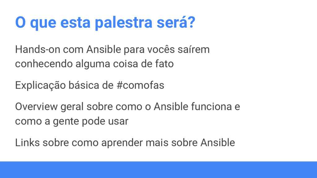 O que esta palestra será? Hands-on com Ansible ...