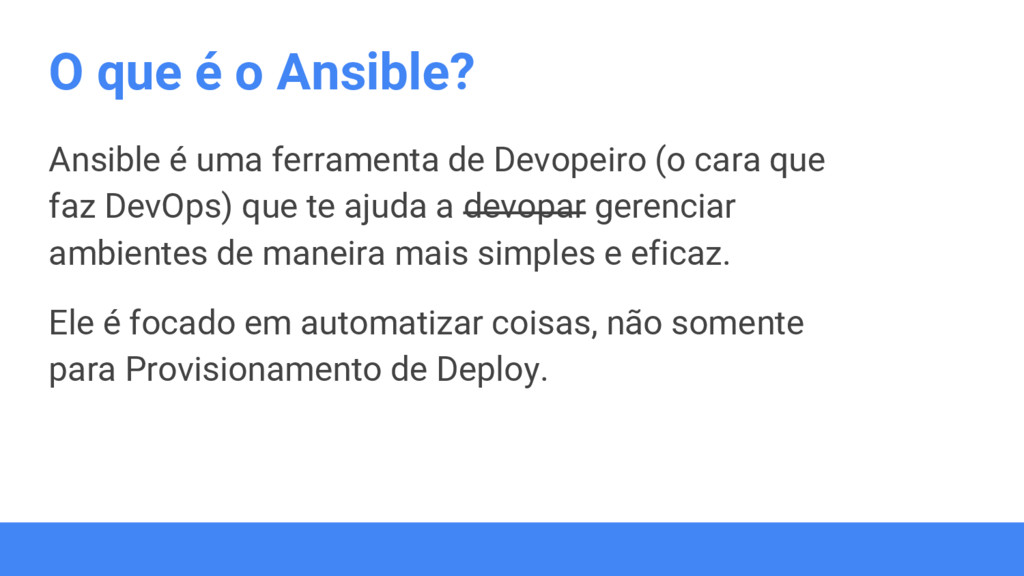 O que é o Ansible? Ansible é uma ferramenta de ...