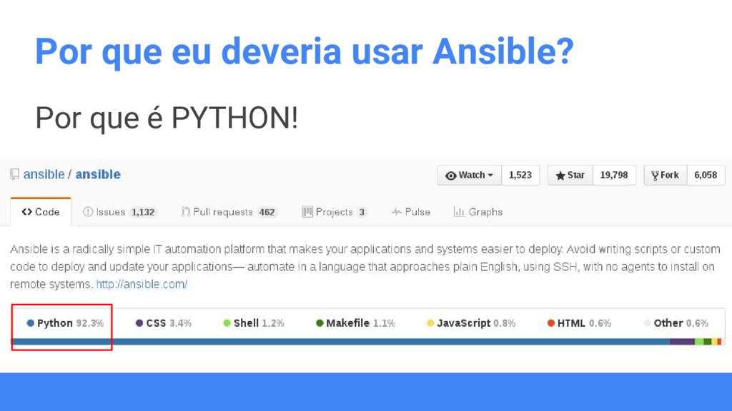 Por que eu deveria usar Ansible? Por que é PYTH...