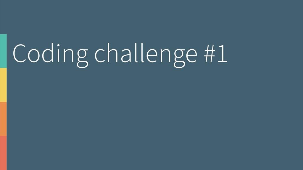 Coding challenge #1
