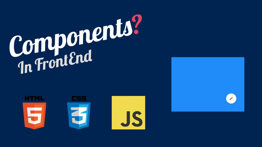 Components? In FrontEnd
