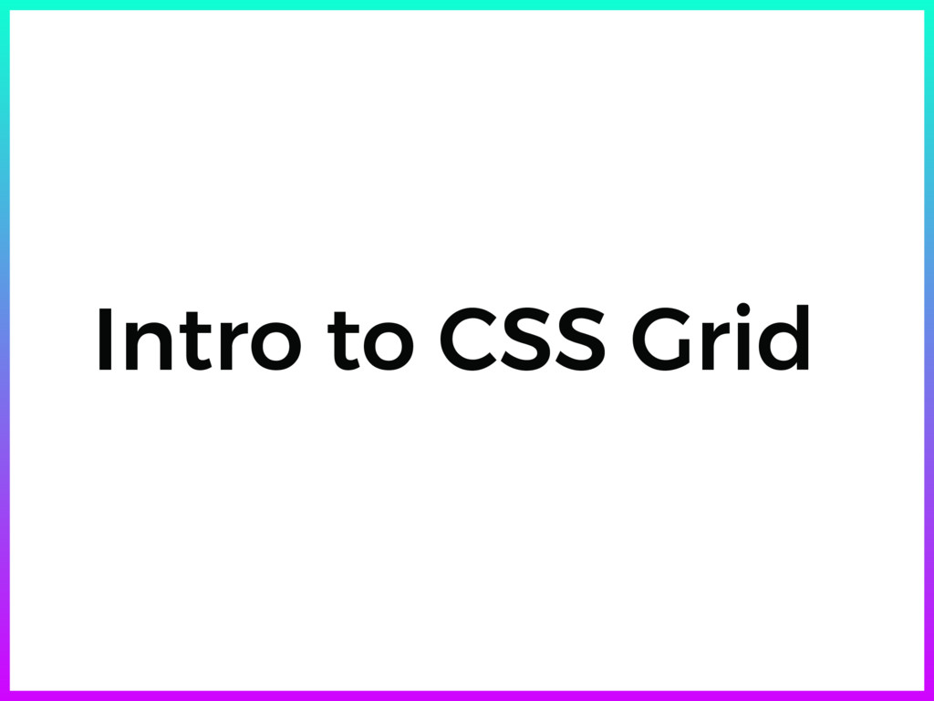 Intro to CSS Grid