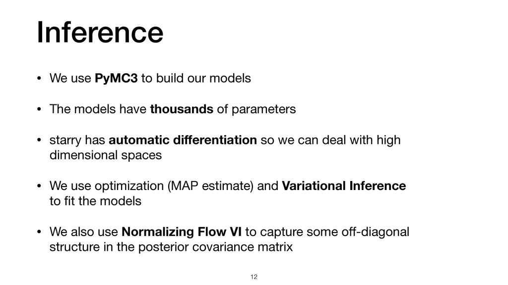 Inference 12 • We use PyMC3 to build our models...