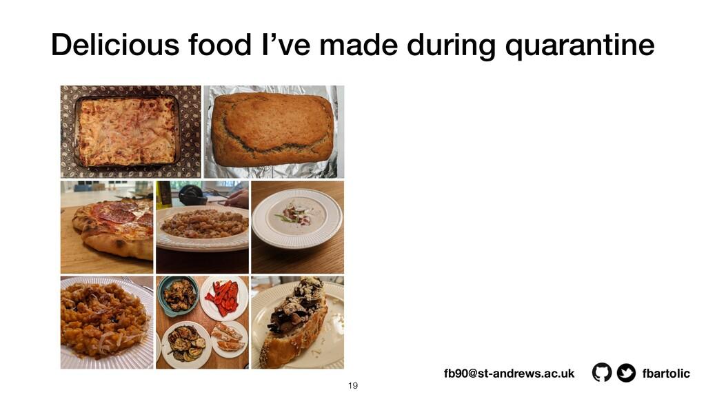 Delicious food I've made during quarantine fbar...
