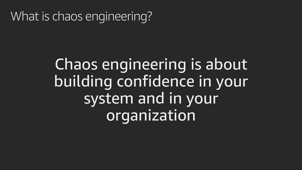 What is chaos engineering? Chaos engineering is...