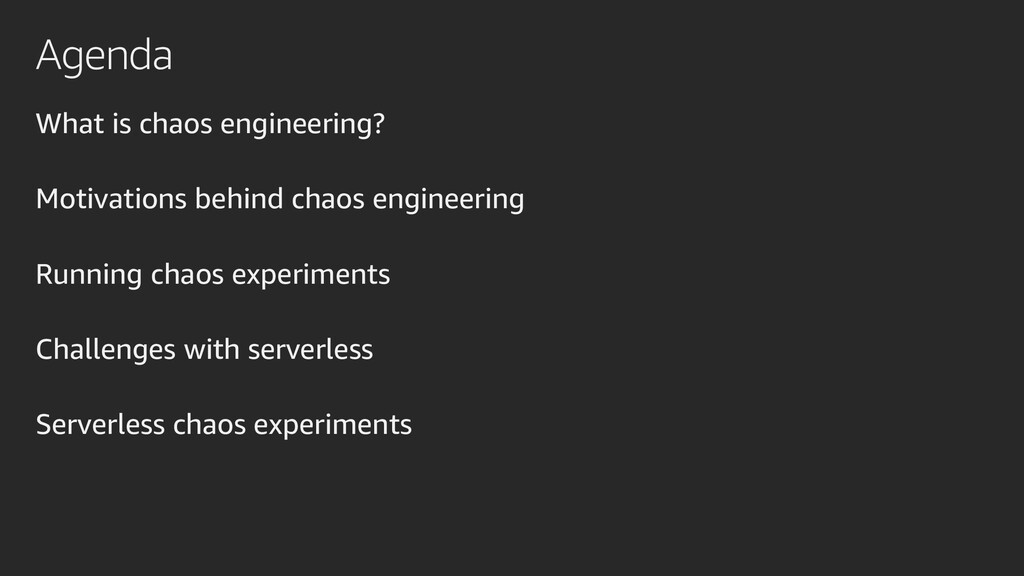 Agenda What is chaos engineering? Motivations b...