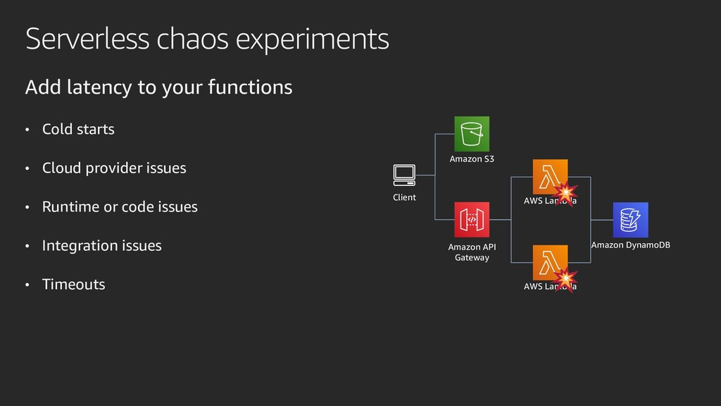 Serverless chaos experiments Add latency to you...