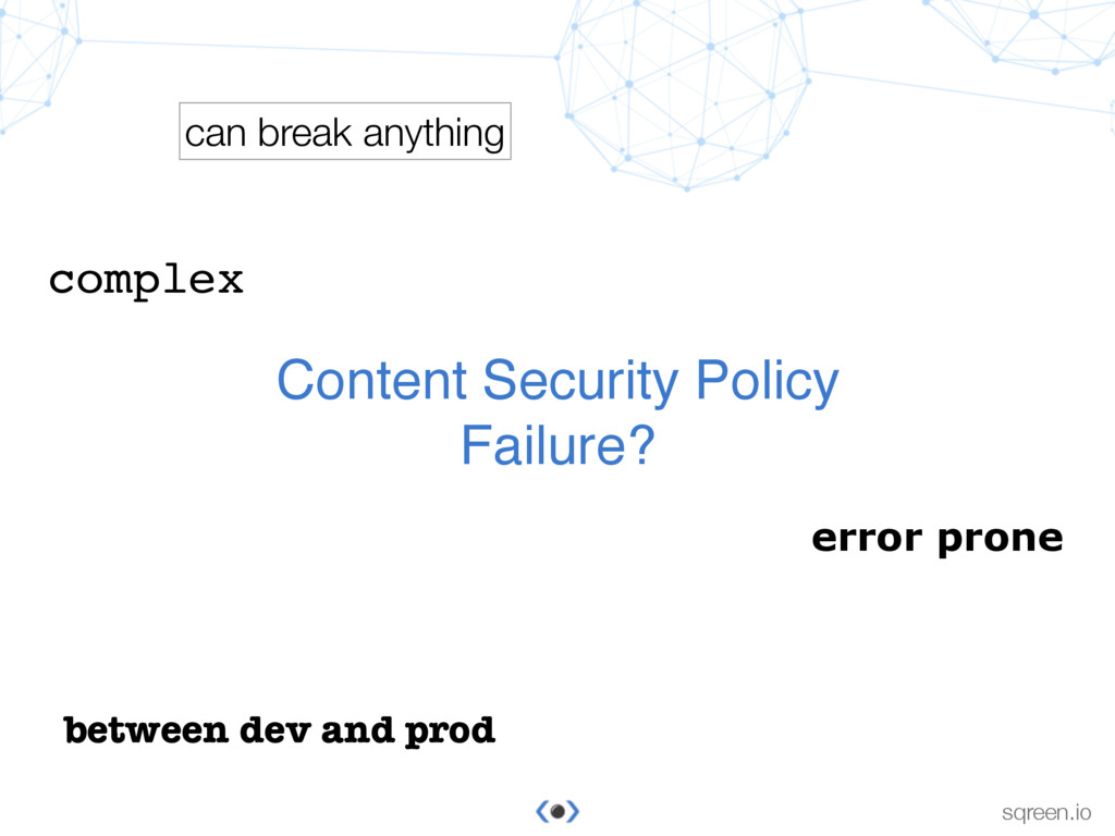 © Sqreen sqreen.io Content Security Policy Fail...