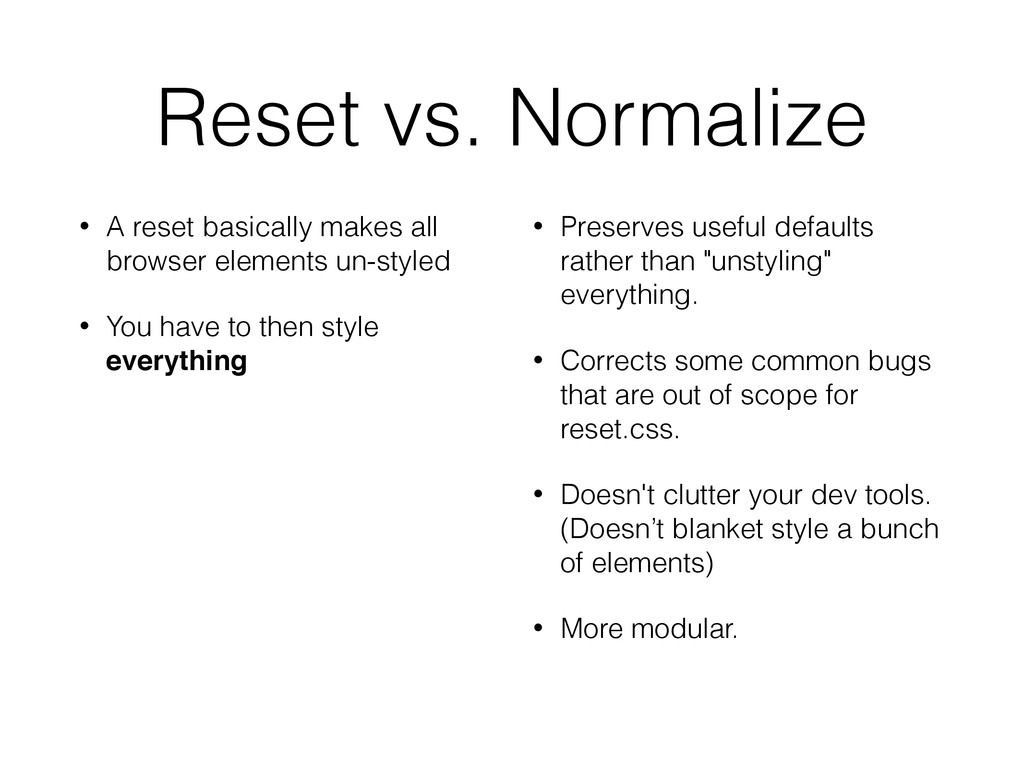 Reset vs. Normalize • A reset basically makes a...