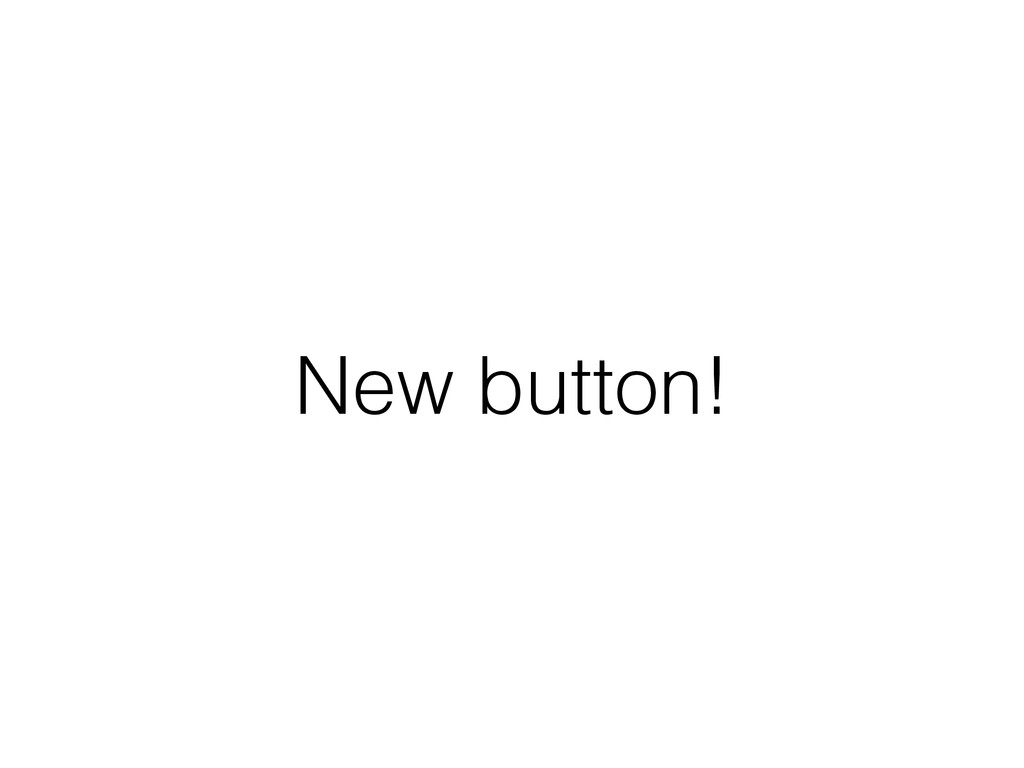 New button!