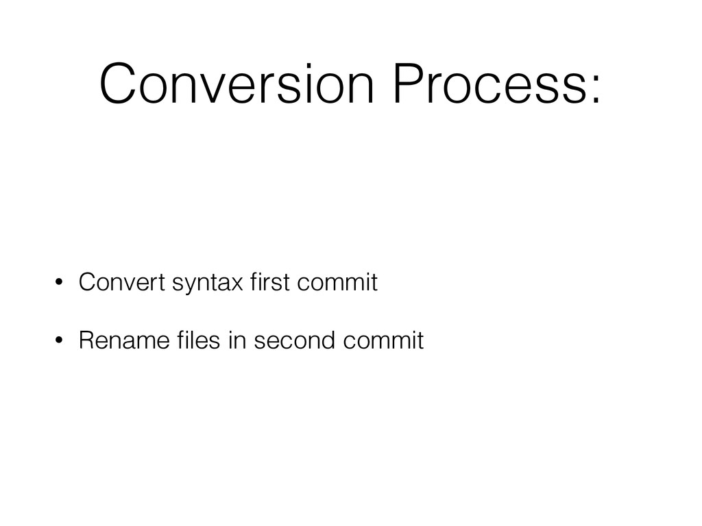 Conversion Process: • Convert syntax first commi...