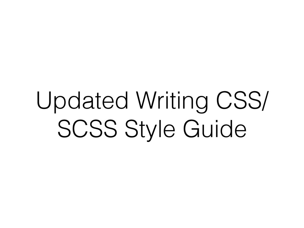 Updated Writing CSS/ SCSS Style Guide