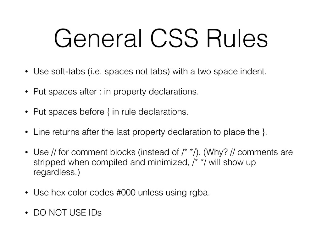 General CSS Rules • Use soft-tabs (i.e. spaces ...