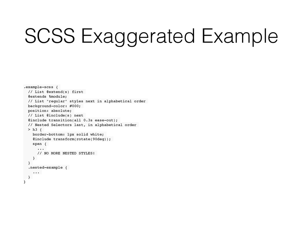 SCSS Exaggerated Example .example-scss { // Lis...