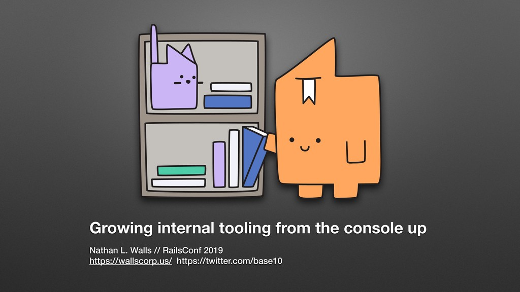 Growing internal tooling from the console up Na...