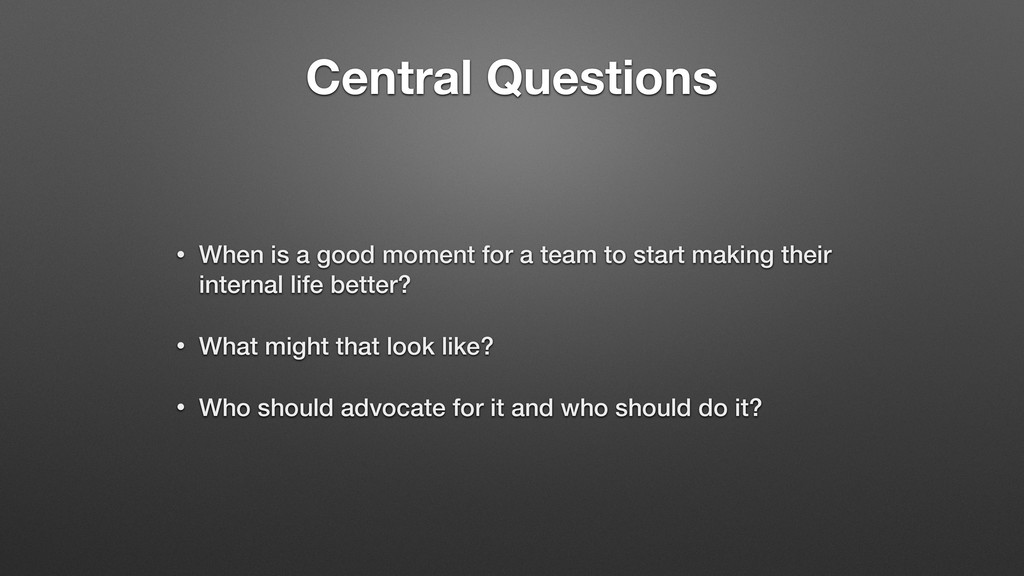 Central Questions • When is a good moment for a...