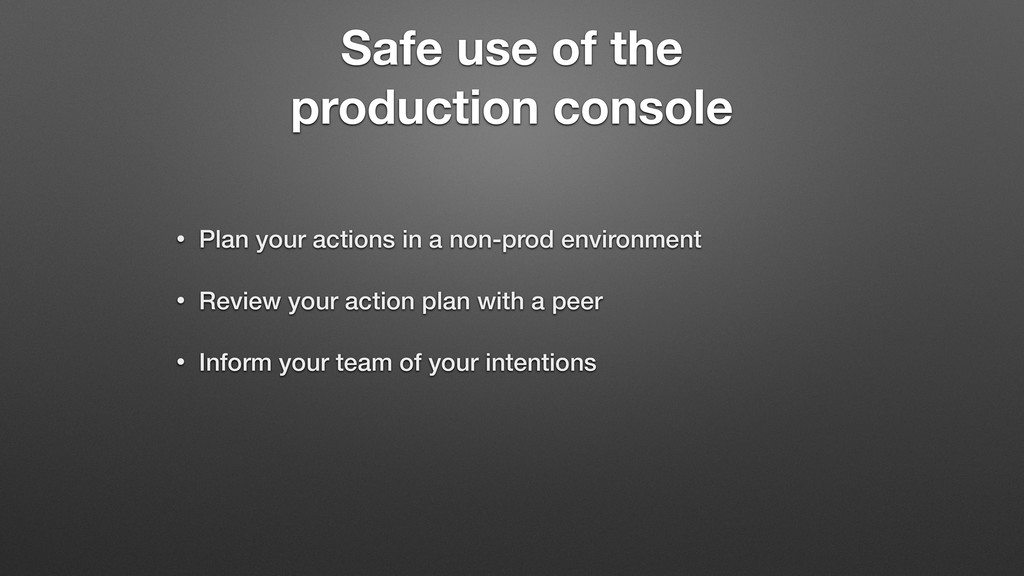 Safe use of the production console • Plan your ...