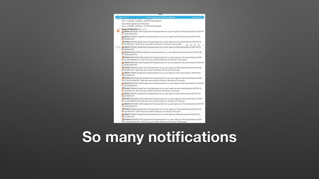 So many notifications