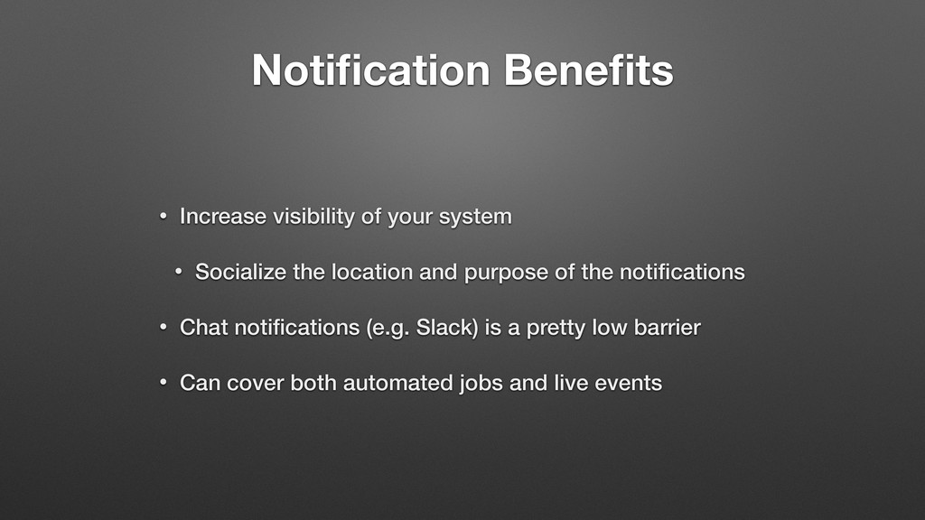 Notification Benefits • Increase visibility of yo...