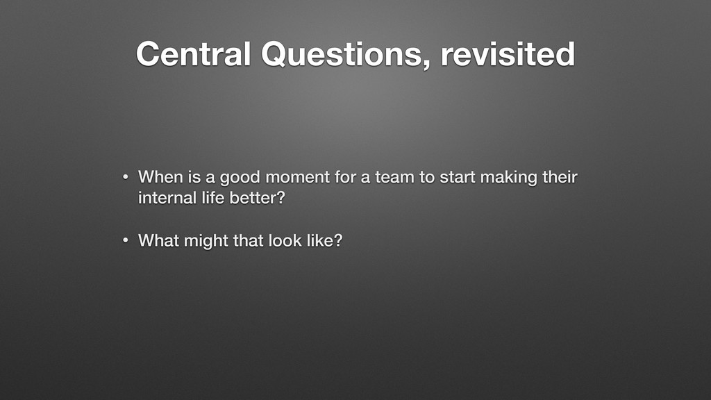 Central Questions, revisited • When is a good m...