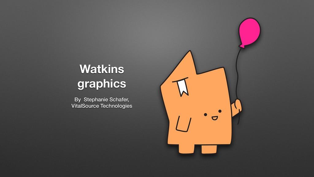 Watkins graphics By Stephanie Schafer, VitalSou...