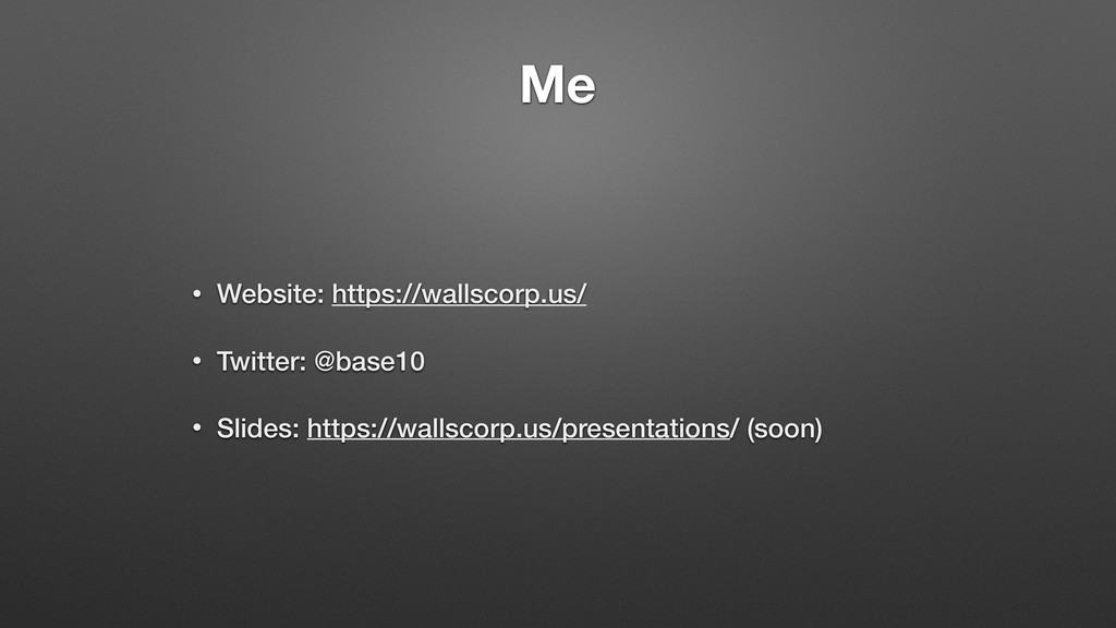 Me • Website: https://wallscorp.us/ • Twitter: ...