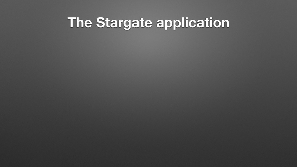 The Stargate application