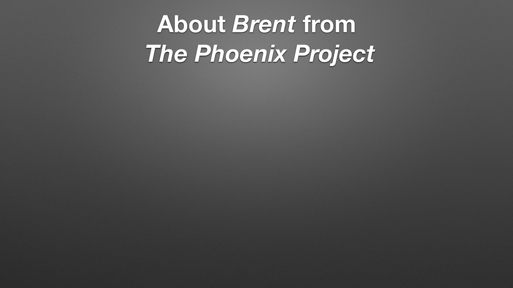 About Brent from The Phoenix Project