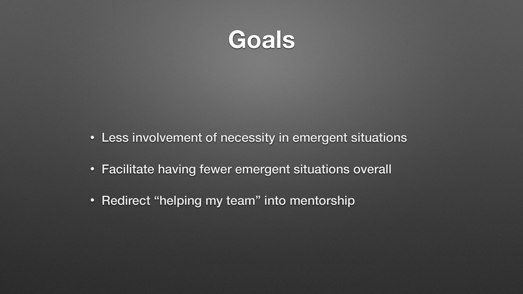 Goals • Less involvement of necessity in emerge...