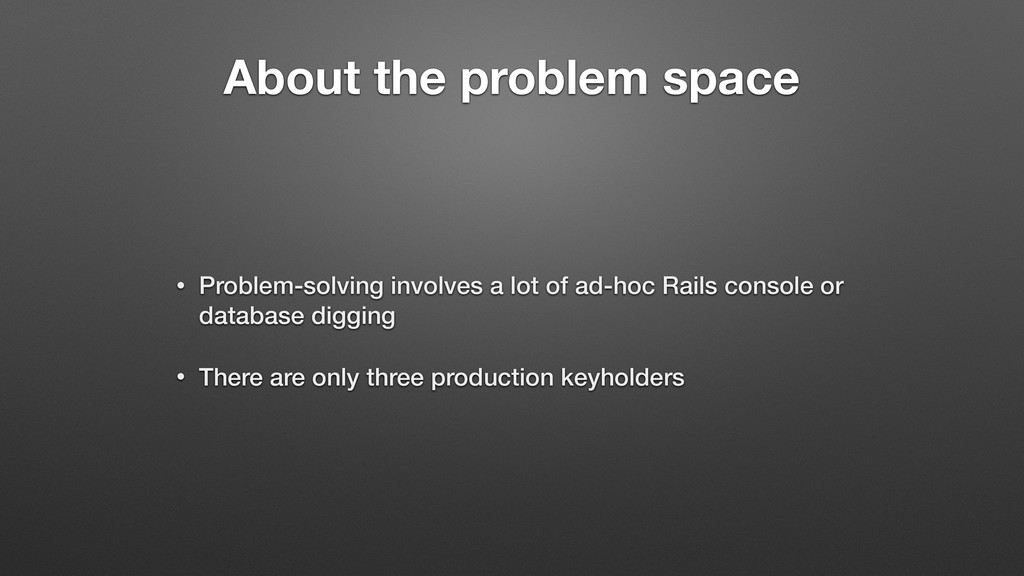 About the problem space • Problem-solving invol...
