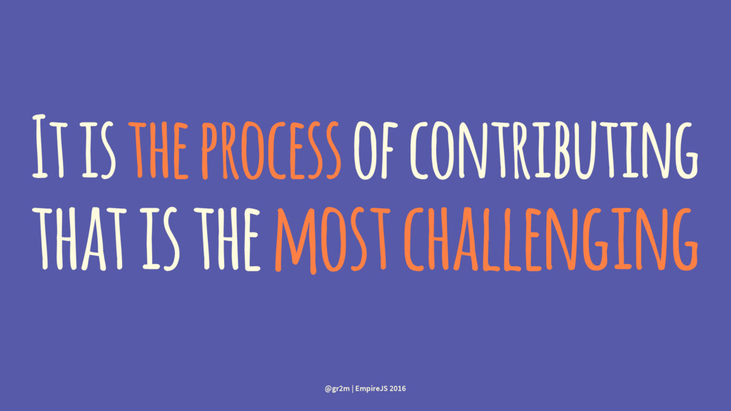 It is the process of contributing that is the m...